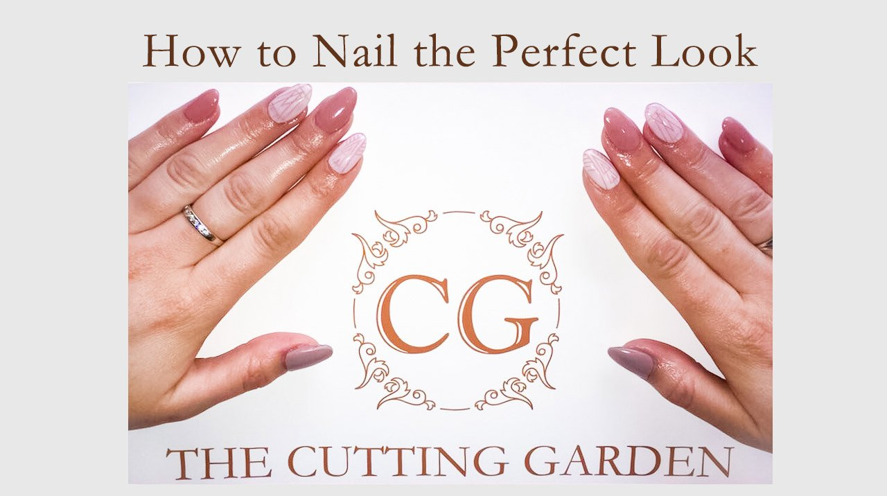 Blog How-to-Nail-the-Perfect-Look The Cutting Garden